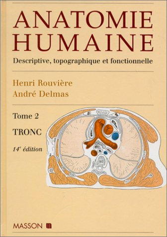 Anatomie humaine, 14e édition. Tronc, tome 2