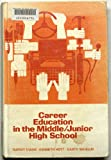 Career Education in the Middle-Junior High School, Kenneth B. Hoyt and Rupert N. Evans, 0913420298