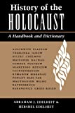 img - for History Of The Holocaust: A Handbook And Dictionary book / textbook / text book