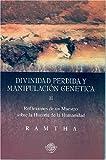 Divinidad perdida y manipulacion genetica (Spanish Edition)
