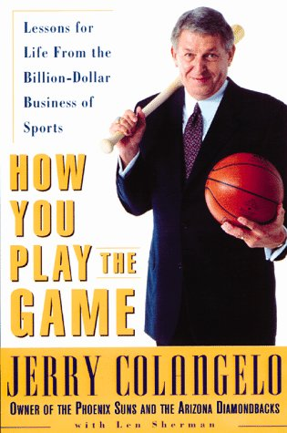 How You Play the Game: Lessons for Life from the Billion-Dollar Business of Sports
