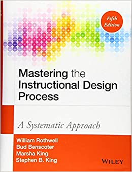 Mastering The Instructional Design Process A Systematic Approach 9781118947135 Human Resources Books Amazon Com