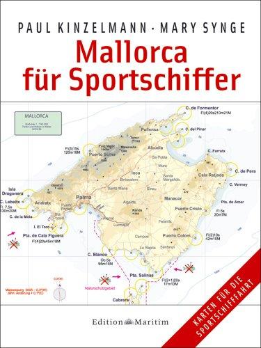 Mallorca für Sportschiffer: Alle Häfen und Ankerplätze mit Karten