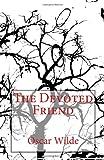 The Devoted Friend, Oscar Wilde, 1493791699