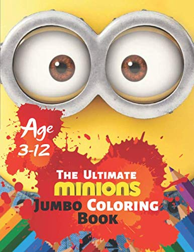 The Ultimate Minions Jumbo Coloring Book Age 3-12: Kids and Adults, This Amazing Coloring Book Will Make Your Kids Happier and Give Them Joy With 38 High quality Illustration ()