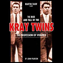 The Profession of Violence: The Rise and Fall of the Kray Twins Audiobook by John Pearson Narrated by Martin Shaw