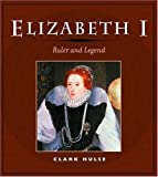 img - for Elizabeth I: RULER AND LEGEND by Clark Hulse (2003-11-19) book / textbook / text book