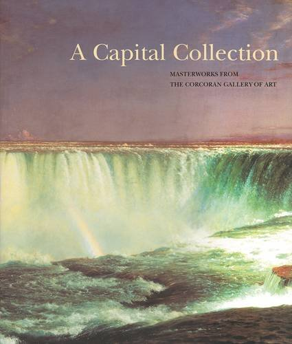 Read Online Capital Collections - Masterworks from the Corcor: Masterworks from the Corcoran Gallery of Art PDF
