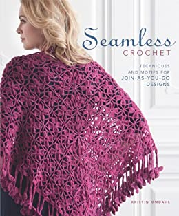 Seamless Crochet: Techniques and Designs for Join-As-You-Go Motifs by [Omdahl, Kristin]