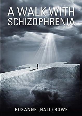 A Walk with Schizophrenia