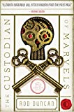 The Custodian of Marvels: The Fall of the Gas-Lit Empire, Book Three