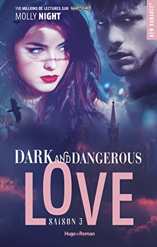 Dark and dangerous love Saison 3 (New Romance) (French Edition)