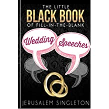 The Little Black Book of Fill-in-the-blank Wedding Speeches