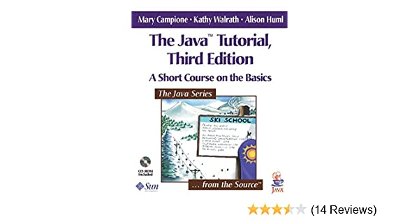 The Java Tutorial: A Short Course on the Basics (3rd Edition): Mary