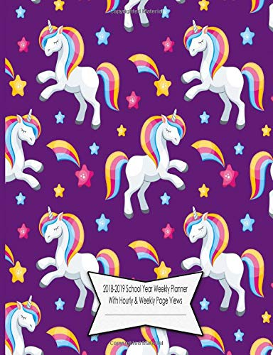 Download 2018-2019 School Year Weekly Planner With Hourly & Weekly Page Views: White Unicorns with Rainbow Mane on Purple Background Cover Design pdf