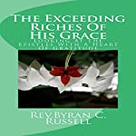 The Exceeding Riches of His Grace: Looking at the Epistles with a Heart of Gratitude | Rev. Byran C. Russell