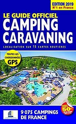 Guide officiel Camping Caravaning 2019: Amazon.es: Collectif, Duparc, Martine: Libros en idiomas extranjeros