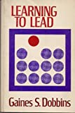Learning to Lead, Gaines S. Dobbins, 0805432086