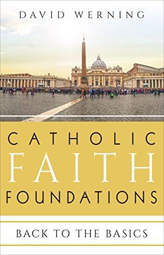 [READ] Catholic Faith Foundations: Back to the Basics<br />[P.P.T]
