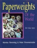 img - for Paperweights of the World: With Price Guide by Monika Flemming (1997-03-03) book / textbook / text book