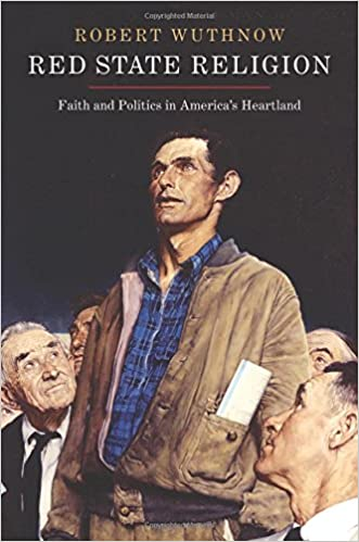 Red State Religion: Faith and Politics in Americas Heartland