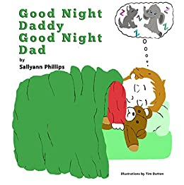 Good Night Daddy Good Night Dad by [Phillips, Sallyann]