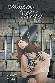 My Vampire, My King by [Margy Millet]