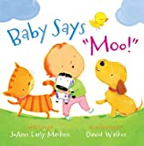 Baby Says Moo!, JoAnn Early Macken, 1423134001