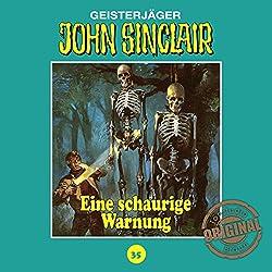 Eine schaurige Warnung (John Sinclair - Tonstudio Braun Klassiker 35)
