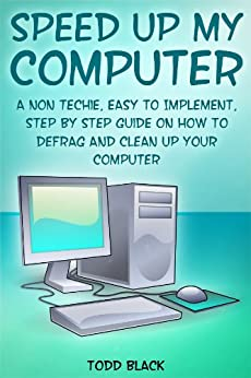 speed up my computer a non techie easy to implement step by step guide on how to defrag and. Black Bedroom Furniture Sets. Home Design Ideas