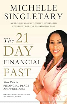 The 21-Day Financial Fast: Your Path to Financial Peace and Freedom by [Singletary, Michelle]