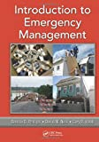 Introduction to Emergency Management, Brenda D. Phillips, David M. Neal, Gary R. Webb, 1439830703