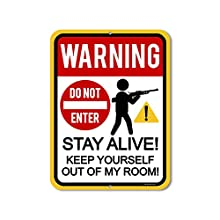Honey Dew Gifts Funny Signs, Warning Stay Alive, Keep Yourself Out of My Room 9 inch by 12 inch Metal Aluminum Funny Novelty Signs, Made in USA