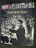 The Turbulent Years, Richard B. Stolley and Time-Life Books Editors, 0737002026