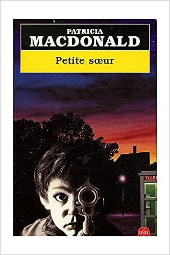 Read Online Petite s?ur / MacDonald, Patricia / Réf: 20525 pdf, epub