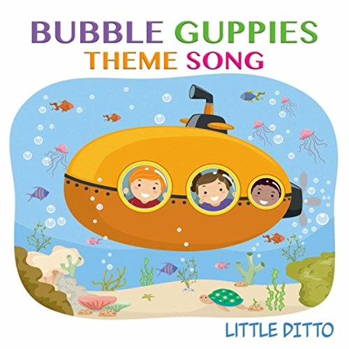 Bubble Guppies Theme Song -
