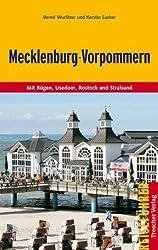 Mecklenburg-Vorpommern: Mit Rügen und Hiddensee, Usedom, Rostock und Stralsund