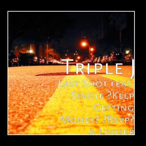 Last Shot feat. Single Keep Getting Money Rsvp & Looser -