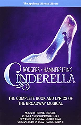 Rodgers + Hammerstein's Cinderella: The Complete Book and Lyrics of the Broadway Musical (Applause Libretto (The Script Sheet Music)