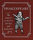 Shakespeare: The Bards Guide to Abuses and Affronts (Miniature Editions)