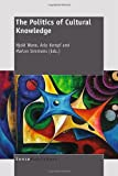 The Politics of Cultural Knowledge, , 9460914799