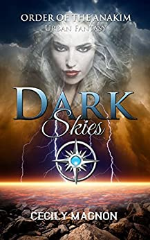 Dark Skies: Urban Fantasy (The Order of the Anakim Book 2) by [Magnon, Cecily]