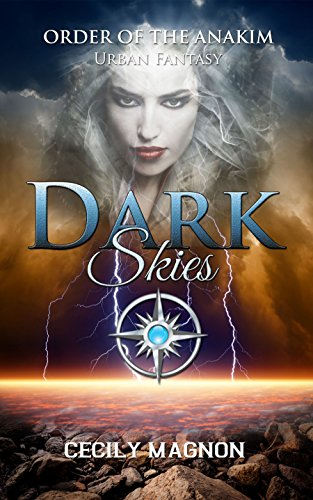 Dark Skies: Order of the Anakim by Cecily Magnon