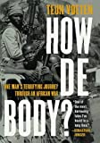 How de Body? One Man's Terrifying Journey Through an African War