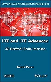 LTE and LTE Advanced: 4G Network Radio Interface (Networks and Telecommunications)