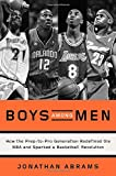 Boys Among Men: How the Prep-to-Pro Generation Redefined the NBA and Sparked a Basketball Revolution