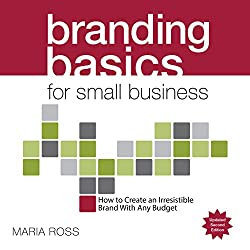 Branding Basics for Small Business, 2nd Edition