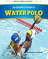 An Insider's Guide To Water Polo (Sports Tips