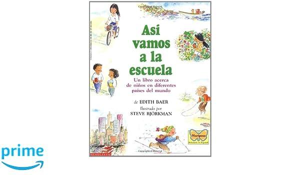 Asi vamos a la escuela (Spanish Edition): Edith Baer, Steve ...