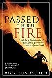 Passed Thru Fire, Rick Bundschuh, 0842376348